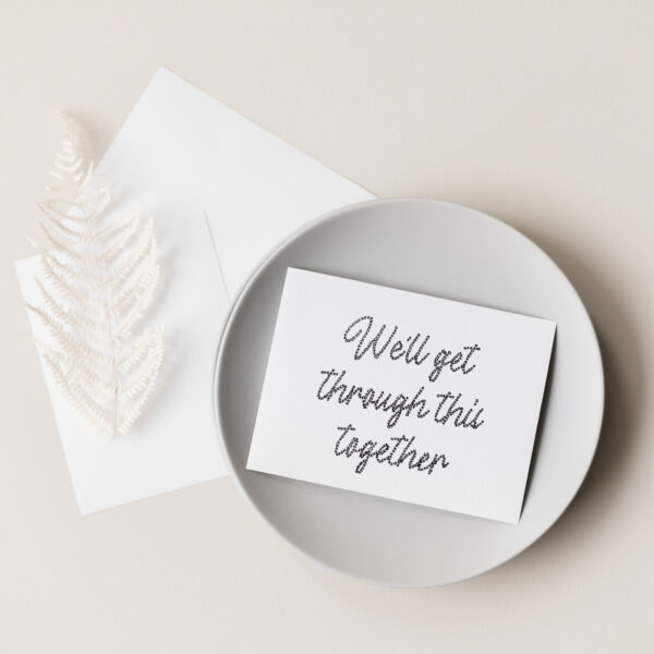 Shop Encouragement Cards - We'll Get Through This Together Card on display